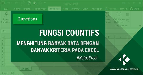 Fungsi/Rumus COUNTIFS, Cara Menghitung Banyak Data Yang Memenuhi Banyak Kriteria Pada Excel