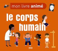 Mon livre animé - le corps humain - Editions MILAN JEUNESSE