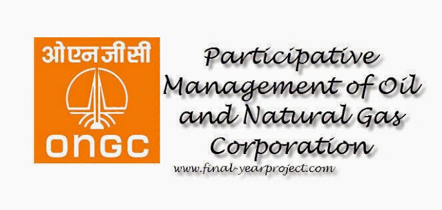 Participative Management of Oil and Natural Gas Corporation