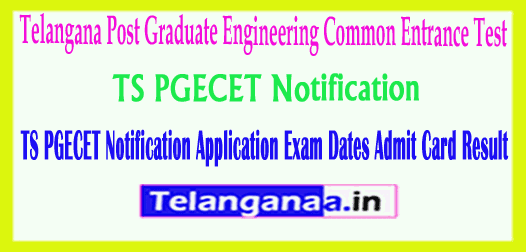Telangana TS PGECET 2019 Notification Application Exam Dates Admit Card Result