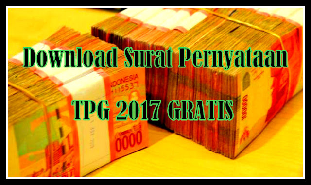 Download Surat Pernyataan Kinerja TPG 2017 GRATIS