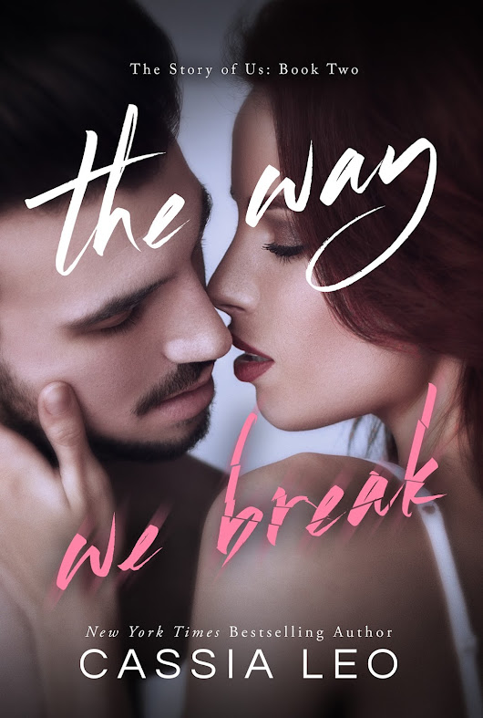Cassia Leo's The Way We Break Cover Reveal