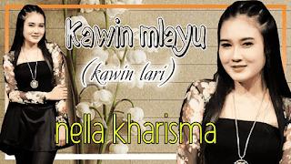 Lirik Lagu Kawin Mlayu - Nella Kharisma