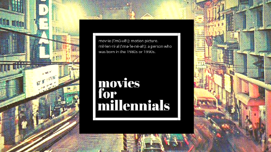Movies For Millennials