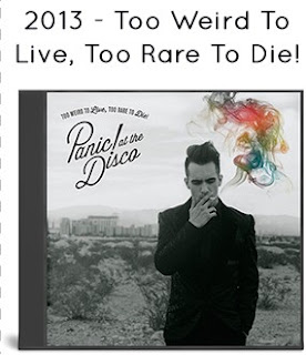 2013 - Too Weird To Live, Too Rare To Die!