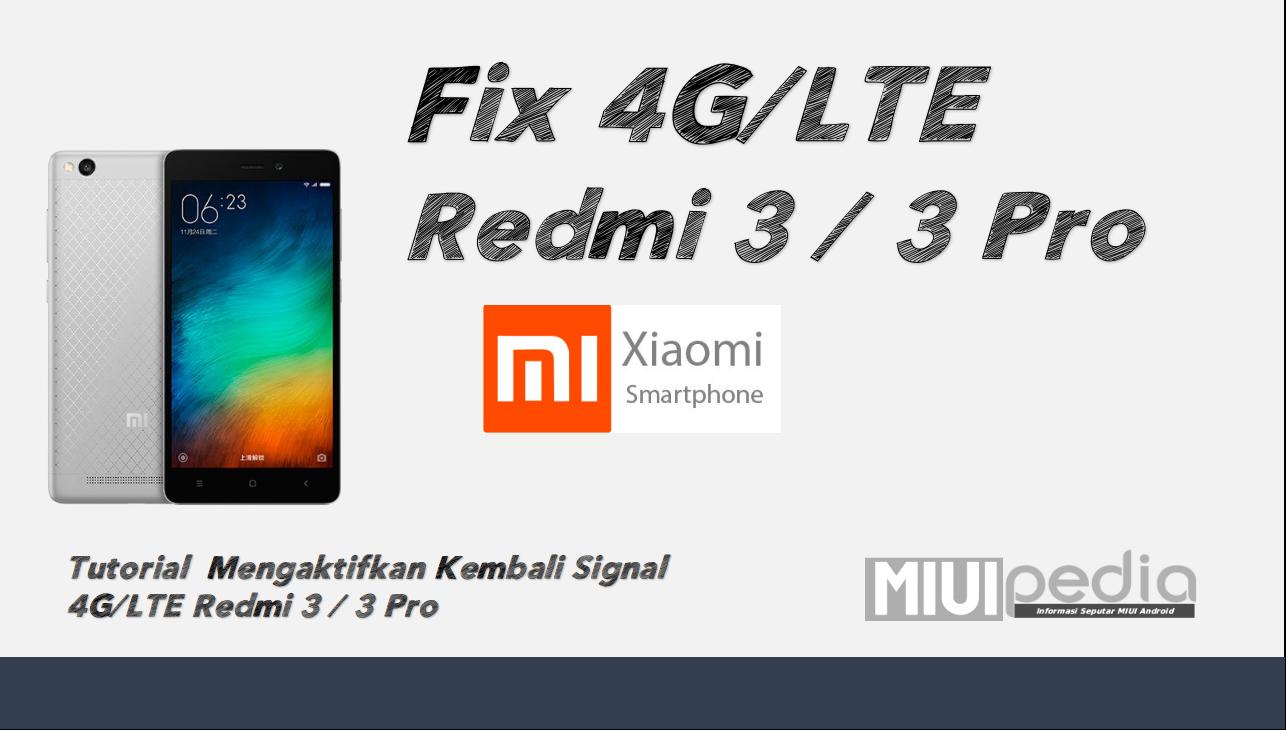 Tutorial  Mengaktifkan Kembali Signal  4G/LTE Redmi 3 / 3 Pro