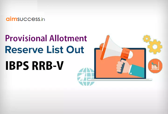 IBPS RRB-V Provisional Allotment Reserve List 2016 Out, Check Here!