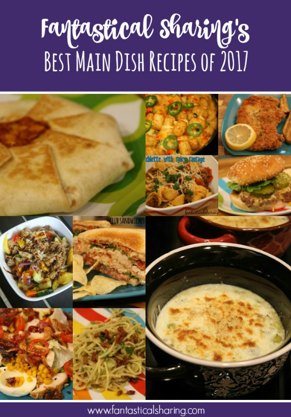 Fantastical Sharing's Best Main Dish Recipes of 2017 #maindish #maincourse #savory #recipe #Countdownto2018