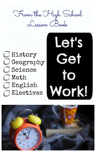 From the High School Lesson Book - Let's Get to Work! on Homeschool Coffee Break @ kympossibleblog.blogspot.com - It's that time of year when motivation is hard to come by, but we need to stick to plan and get our schoolwork done! We have a couple areas we need to work on . . .