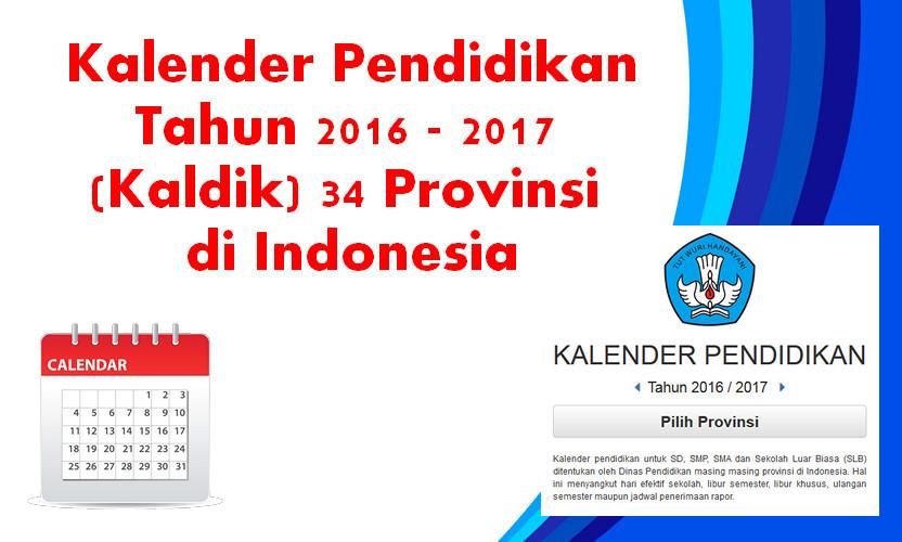 Kalender Pendidikan Tahun 2016 - 2017 (Kaldik) 34 Provinsi di Indonesia