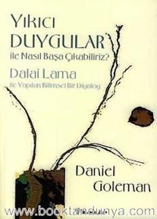 Daniel Goleman - Yıkıcı Duygular İle Nasıl Başa Çıkabiliriz?