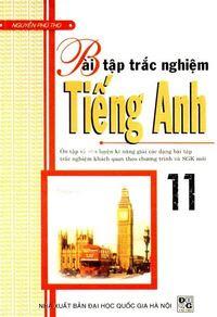 Bài Tập Trắc Nghiệm Tiếng Anh 11 - Nguyễn Phú Thọ