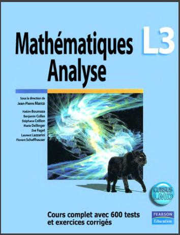 Mathématiques L3 : Analyse, Cours complet avec 600 tests et exercices corrigés