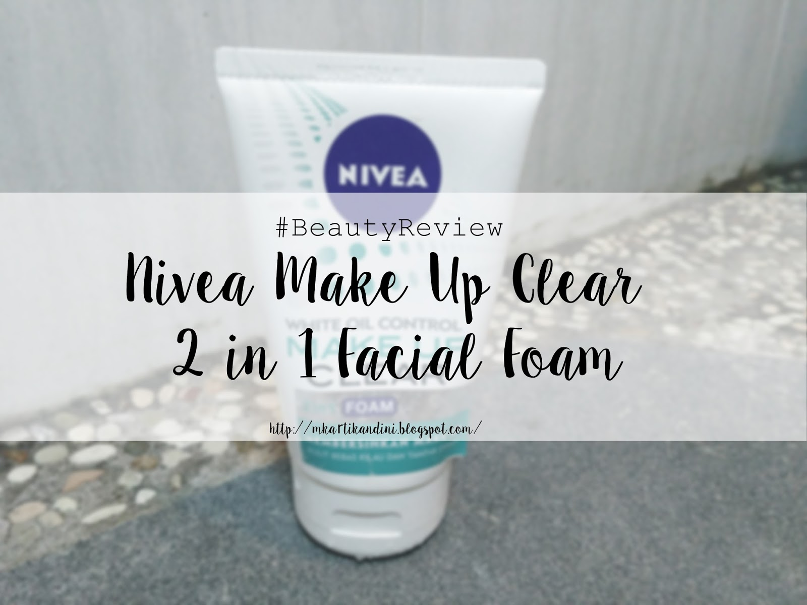 Beautyreview Nivea Make Up Clear Facial Foam The Rainbow Days 2 In 1 White 100ml