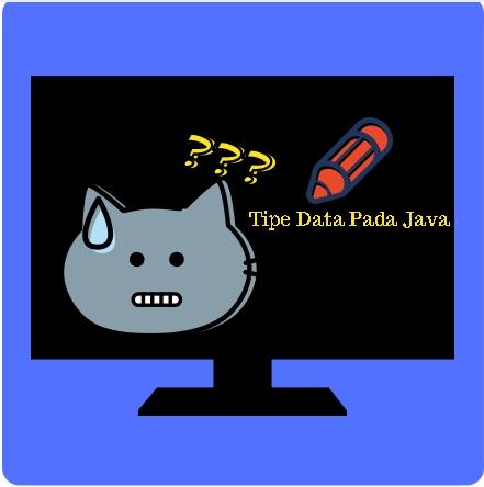 Tipe Data Pada Java Programming Untuk Pemula