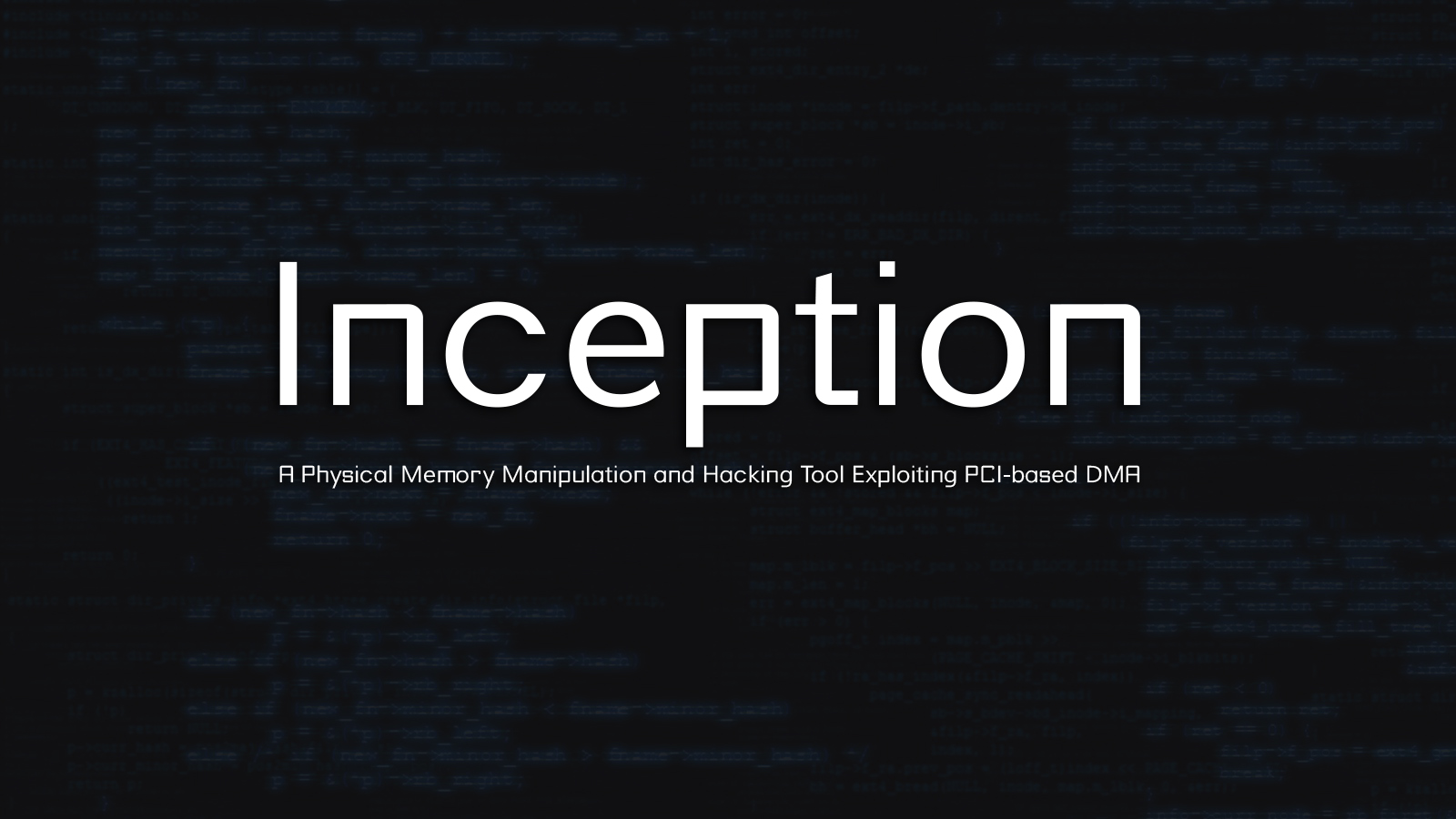 Inception - A Physical Memory Manipulation and Hacking Tool Exploiting PCI-based DMA