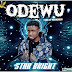 MUSIC: - STAR BRIGHT_ODEWU