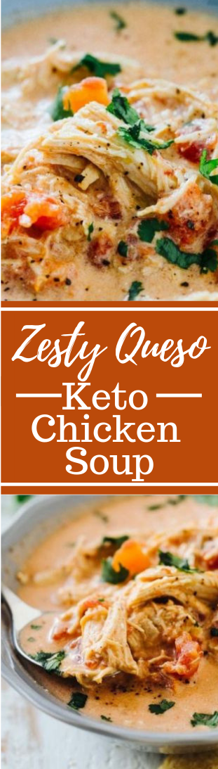 Zesty Queso Keto Chicken Soup #dinner #soup #chicken #keto