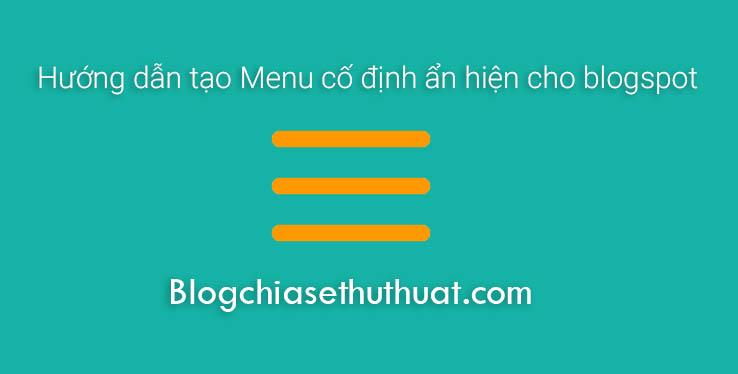 Hướng dẫn tạo Menu cố định ẩn hiện cho blogspot