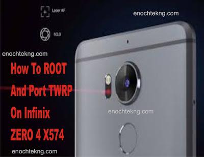 How To Root And Port TWRP On Infinix Zero 4 X574
