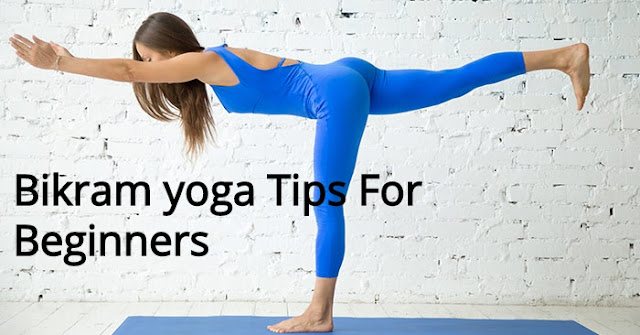 Bikram yoga Tips For Beginners