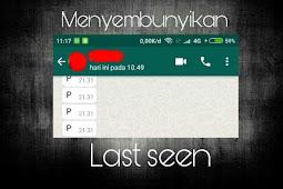Cara Menyembunyikan Last Seen/Terakhir Dilihat Pada WhatsApp