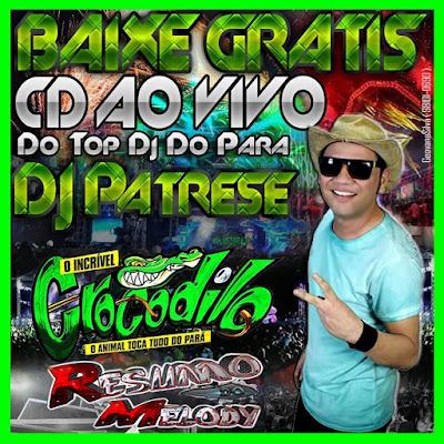 CD AO VIVO CROCODILO KARIBE SHOW 27-10-2016 DJ PATRESE