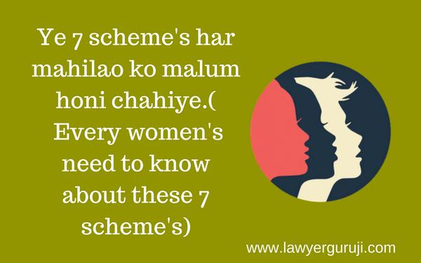 Ye 7 scheme's har mahilao ko malum honi chahiye.(  Every women's need to know about these 7 scheme's)