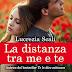"""""""La distanza tra me e te"""" di Lucrezia Scali"""