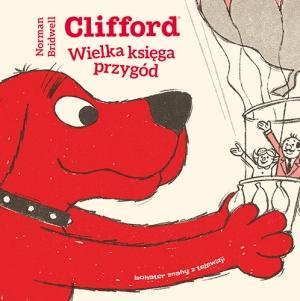 Norman Bridwell. Clifford. Wielka księga przygód.