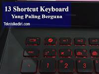 13 Shortcut Keyboard Yang Paling Penting Dan Beguna