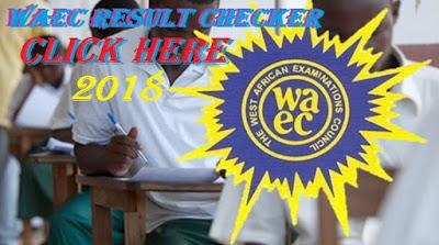 2018 WAEC Result Checker Portal Online