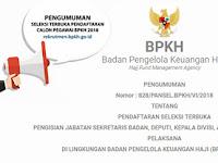 SILAHKAN DAFTAR! REKRUTMEN PEGAWAI TETAP BADAN PENGELOLA KEUANGAN HAJI (BPKH) REPUBLIK INDONESIA TAHUN 2018