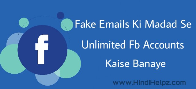 Unlimited facebook accounts kaise banaye