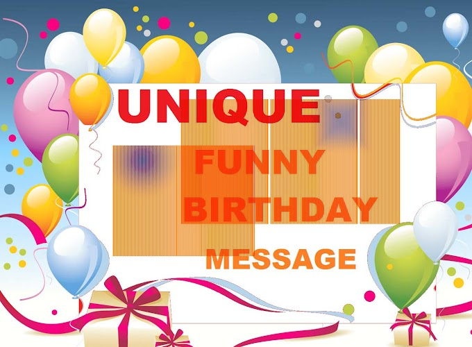 Unique Funny Birthday Messages For Freinds and Family 2019