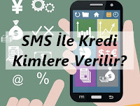 SMS İle Kredi Kimlere Verilir