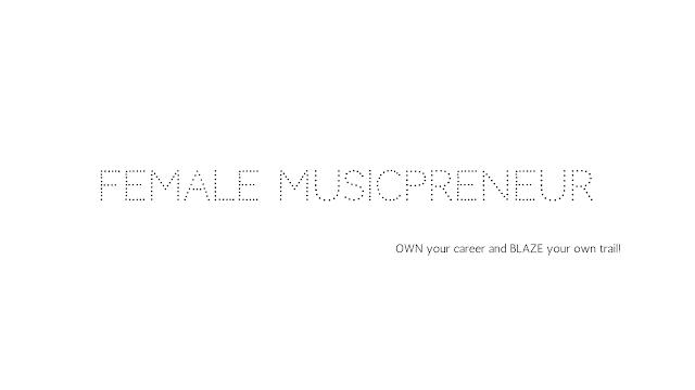 The Female MusicPreneur