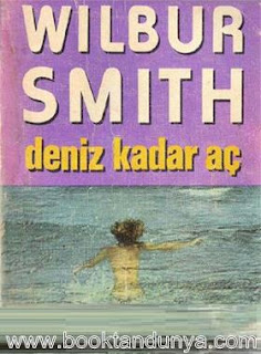 Wilbur Smith - Deniz Kadar Aç