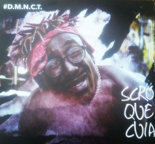 Scrô Que Cuia - D.M.N.C.T - Álbum