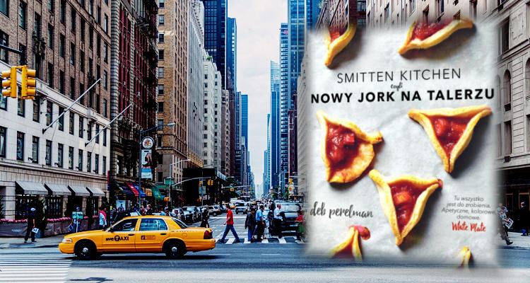 Smitten Kitchen czyli Nowy Jork na talerzu