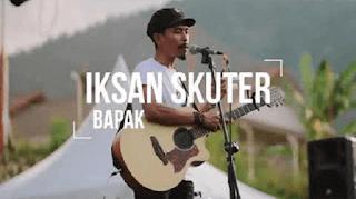 Lirik Lagu Bapak - Iksan Skuter