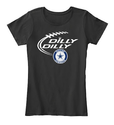 DILLY DILLY Dallas Cowboys T Shirt and Hoodie