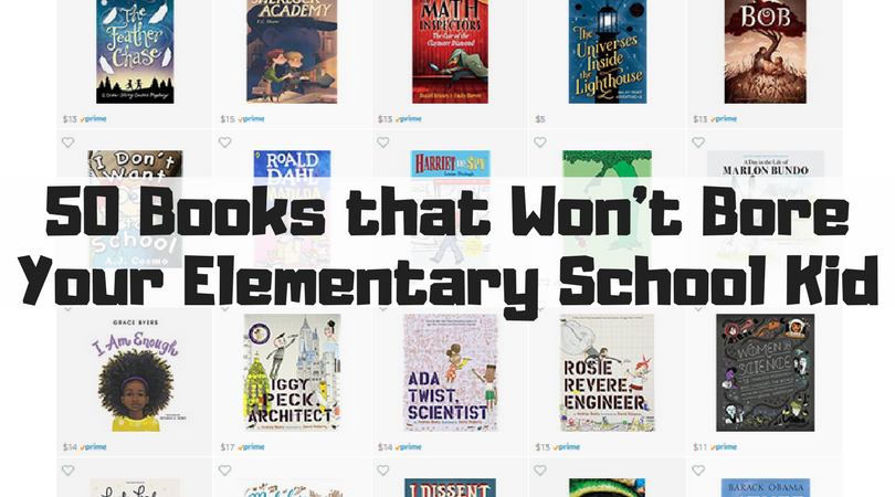 50 Books that Won't Bore Your Elementary School Kid