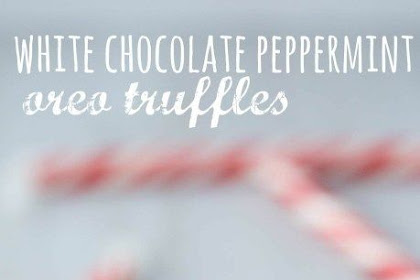 NO BAKE WHITE CHOCOLATE PEPPERMINT OREO TRUFFLES