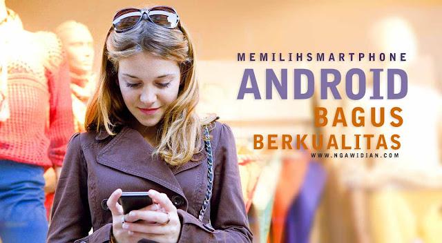 #7 Tips Memilih Smartphone Android Yang Bagus dan Berkualitas
