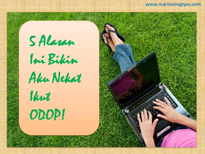 5 Alasan Ini Bikin Aku Nekat Ikut ODOP!