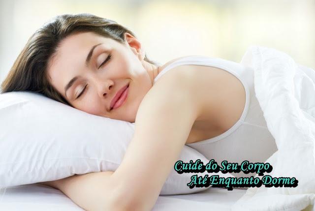 Cuide do Seu Corpo Até Enquanto Dorme