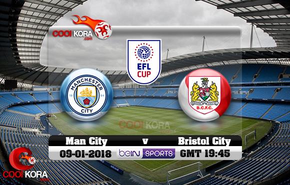 مشاهدة مباراة مانشستر سيتي وبريستول سيتي اليوم 9-1-2018 في كأس الرابطة الإنجليزية