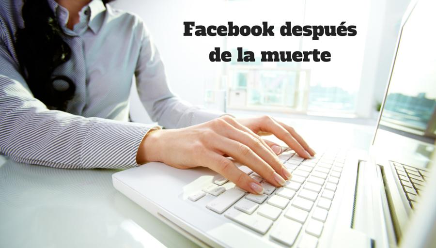 Cómo proceder en Facebook cuando un usuario fallece