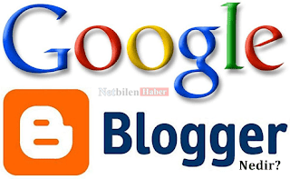 Blogger Nedir (Blogspot)